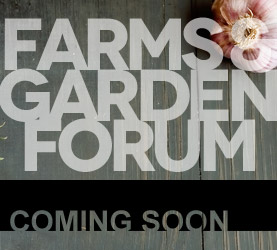 Farms & Garden Forum Coming Soon